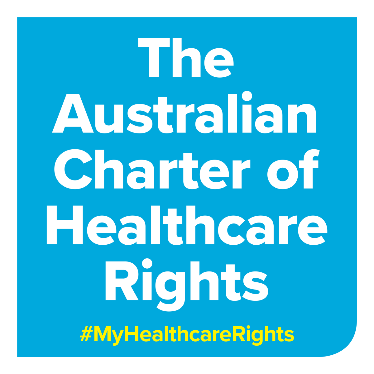 "White text on a blue background.  The image reads ""The Australian Charter of Healthcare Rights #myhealthcarerights"""